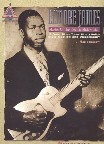 Elmore James: Master of the Electric Slide Guitar songbook vocal/guitar/tab