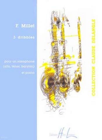 3 dribbles: pour un saxophone (alto, ténor, baryton)