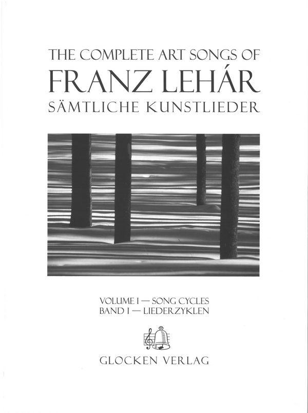 Lehár, Franz - Sämtliche Kunstlieder Band 1 -
