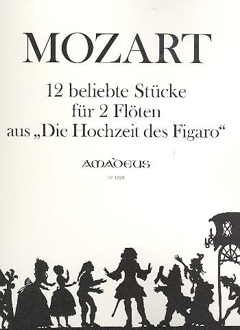 12 beliebte Stücke aus Die Hochzeit des Figaro: für 2 Flöten