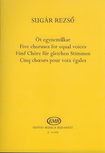 5 Chöre für gleiche Stimmen (Frauenchor): Partitur (ung)