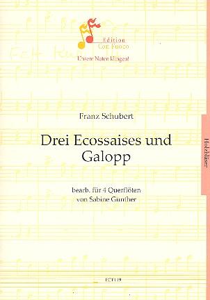 3 Ecossaises und Galopp: für 4 Flöten, Partitur und Stimmen