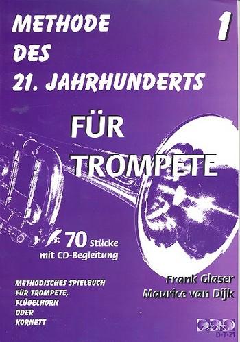Methode des 21. Jahrhunderts Band 1(+CD): für Trompete
