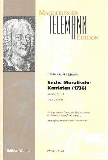 Telemann, Georg Philipp - 6 Moralische Kantaten Band 1 (Nr.1-3) :