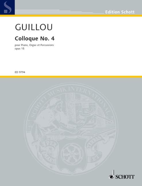 Colloque op.15,4: für Klavier, Orgel und Schlagzeug