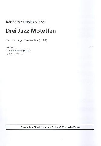 3 Jazz-Motetten: für Frauenchor a cappella
