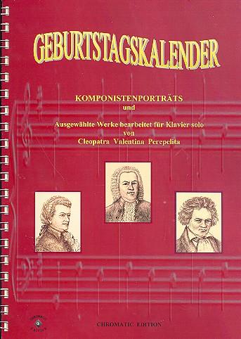 Geburtstagskalender: Komponistenportäts und ausgewählte Werke für Klavier