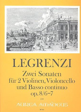 2 Sonaten op.8,6 und op.8,7: für 2 Violinen, Violoncello und Bc