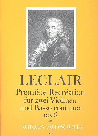 Leclair, Jean Marie l'Ainé - Récréation Nr.1 op.6 : für 2 Violinen und Bc