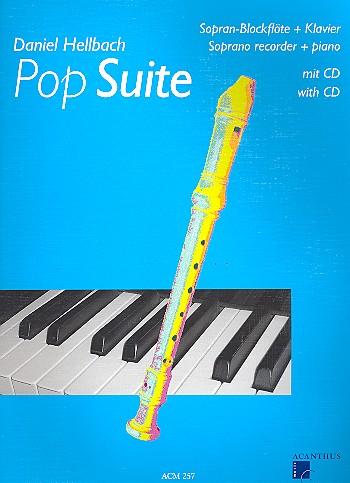 Hellbach, Daniel - Pop Suite (+CD) : für Sopranblockflöte