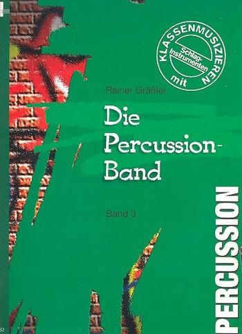 Die Percussion-Band Band 3: Klassenmusizieren mit