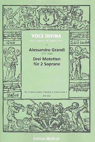 3 Motetten: für 2 Soprane (Tenöre), 2 Violinen und Bc