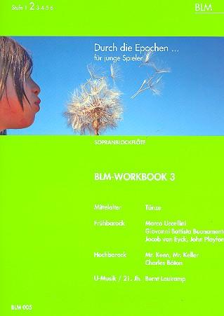 - BLM-Workbook 3 : für 1-2 Sopranblockflöten