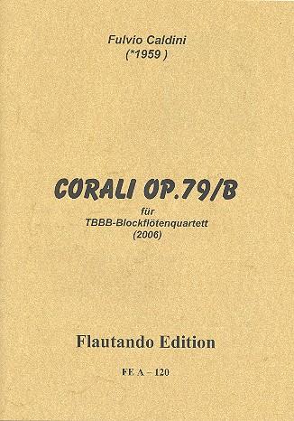 Corali opus.79b: für 4 Blockflöten (TBBB)