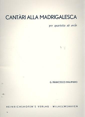 Malipiero, Gian Francesco - Cantari alla Madrigalesca :