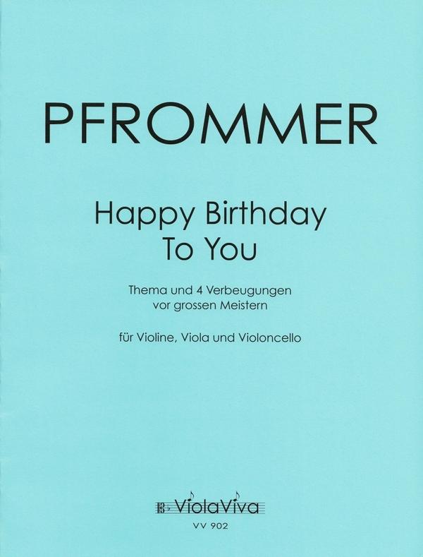 Happy Birthday - Thema und 4 Verbeugungen vor großen Meistern: