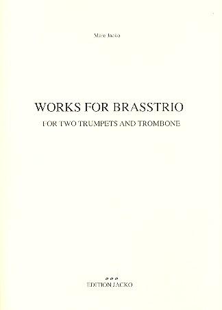3 Works for Brasstrio: für 2 Trompeten und Posaune