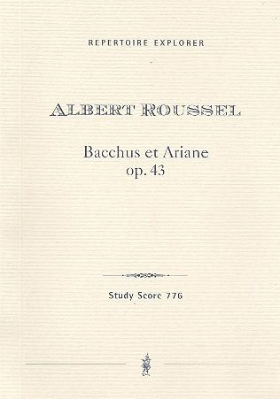 Bacchus et Ariane opus.43: für Orchester Studienpartitur