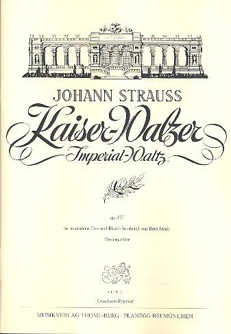 Strauß, Johann (Sohn) - Kaiser-Walzer op.437 : für gem Chor und Klavier
