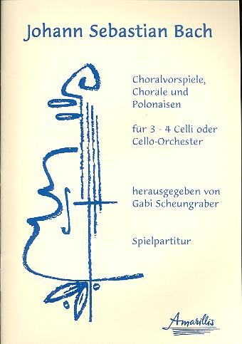 Choralvorspiele, Choräle und Polonaisen: für 3-4 Violoncelli (Cello-Ensemble)