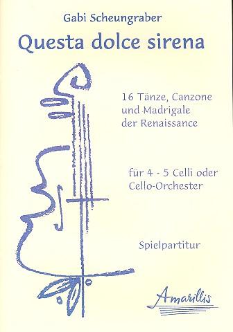 Questa dolce sirena: für 4-5 Violoncelli (Cello-Ensemble)