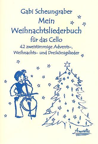 Mein Weihnachtsliederbuch: für 2 Violoncelli (mit Text)
