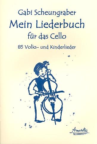 Mein Liederbuch: für Violoncello (mit Text)