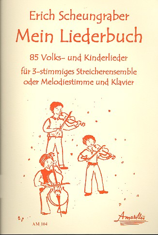 Mein Liederbuch: für 2 Violinen und Violoncello (Melodieinstrument und Klavier)