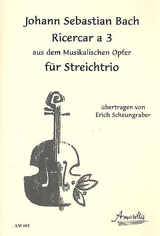 Ricercar a 3 BWV1079 : für Streichtrio Partitur und Stimmen
