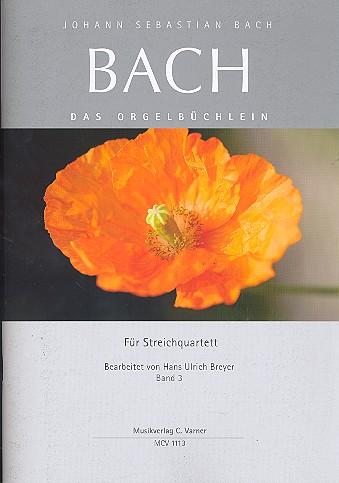 Bach, Johann Sebastian - Das Orgelbüchlein Band 3 : für Streichquartett