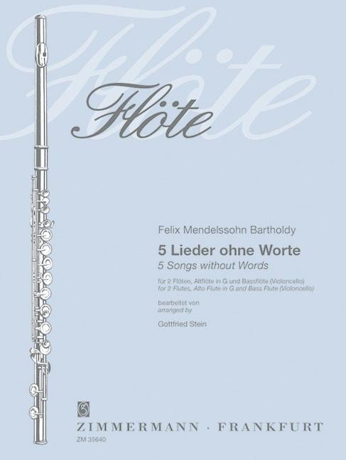 5 Lieder ohne Worte: für 2 Flöten, Altflöte in G und Bassflöte (Vc)