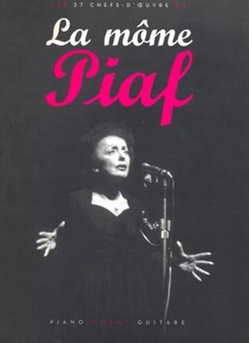 - Edith Piaf : La mome Piaf