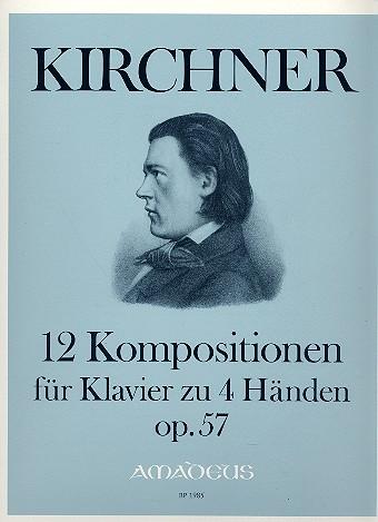 12 Originalkompositionen opus.57: für Klavier zu 4 Händen