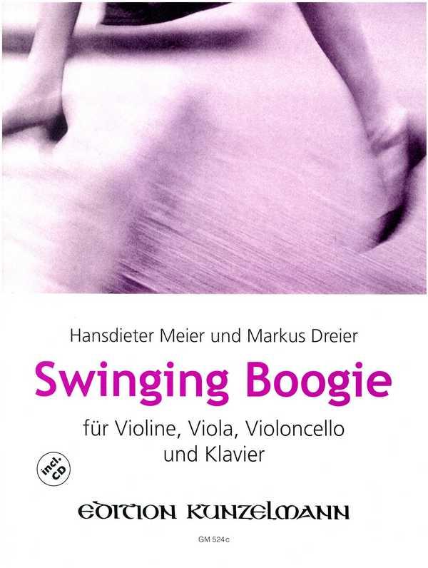 Swinging Boogie (+CD): für Violine, Viola, Violoncello und Klvaier