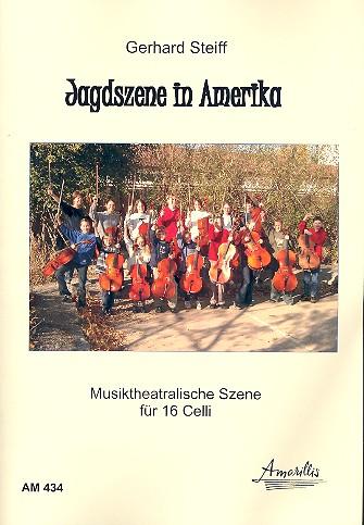Jagdszene in Amerika: für 16 Violoncelli Verlaufsplan, Partitur und Stimmen (Kopiervorlagen)