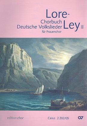 Loreley Band 2: für Frauenchor a cappella Chorbuch Deutsche Volkslieder