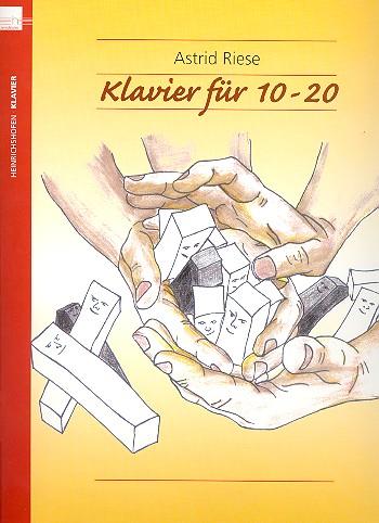 Riese, Astrid - Klavier für 10 - 20 : für Klavier zu 4 Händen