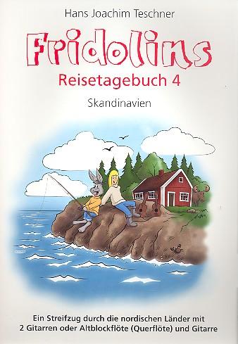 Teschner, Hans Joachim - Fridolins Reisetagebuch 4 : Skandinavien
