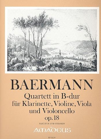Quartett in B-Dur opus.18: für Klarinette/Violine/Viola/Violoncello