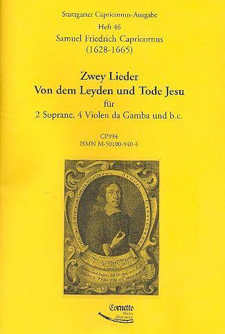 2 Lieder von dem Leyden und Tode Jesu: für 2 Soprane, 4 Violen da Gamba und Bc