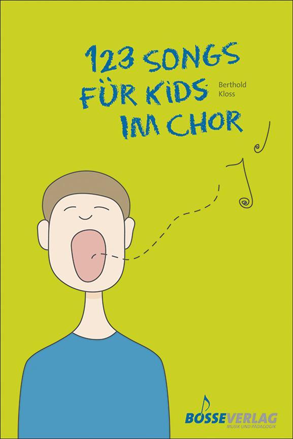 123 Songs für Kids im Chor: für Kinderchor, Klavier und Gitarre