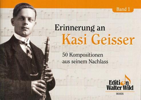 Erinnerung an Kasi Geisser Band 1: für Klarinette