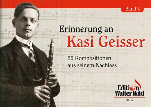 Erinnerung an Kasi Geisser Band 3: für Klarinette