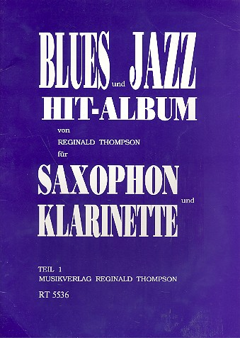 Blues- und Jazz-Hit-Album Band 1: für Saxophon (Klarinette)