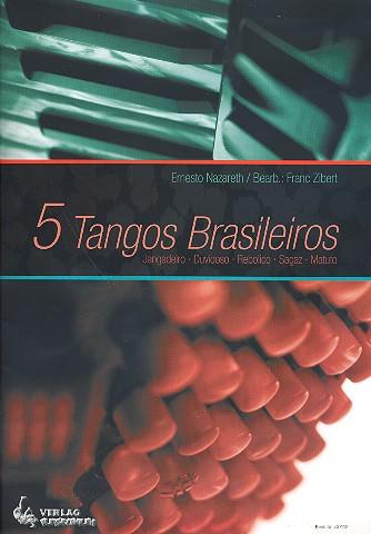 5 Tangos Brasileiros (+CD): für Akkordeon