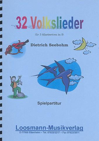 32 Volkslieder: für 3 Klarinetten Spielpartitur
