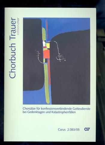 Chorbuch Trauer: für gem Chor a cappella