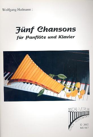 5 Chansons: für Panflöte und Klavier