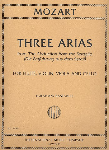3 Arias from The Abduction from the Seraglio: for flute, violin, viola anc cello