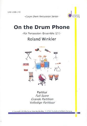 On the Drum Phone: für Percussion-Ensemble (21 Spieler)